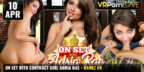 On Set with Adria Rae Wankzvr Contract Girl Adria Rae Feat